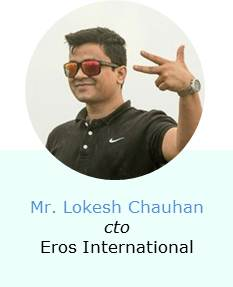 Lokesh Chauhan cto Eros International Speaker
